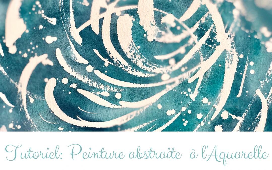 Tutoriel: Peinture abstraite à l'aquarelle