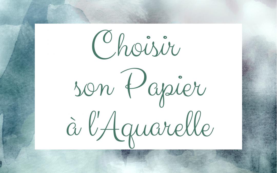 Choisir son papier à l'aquarelle