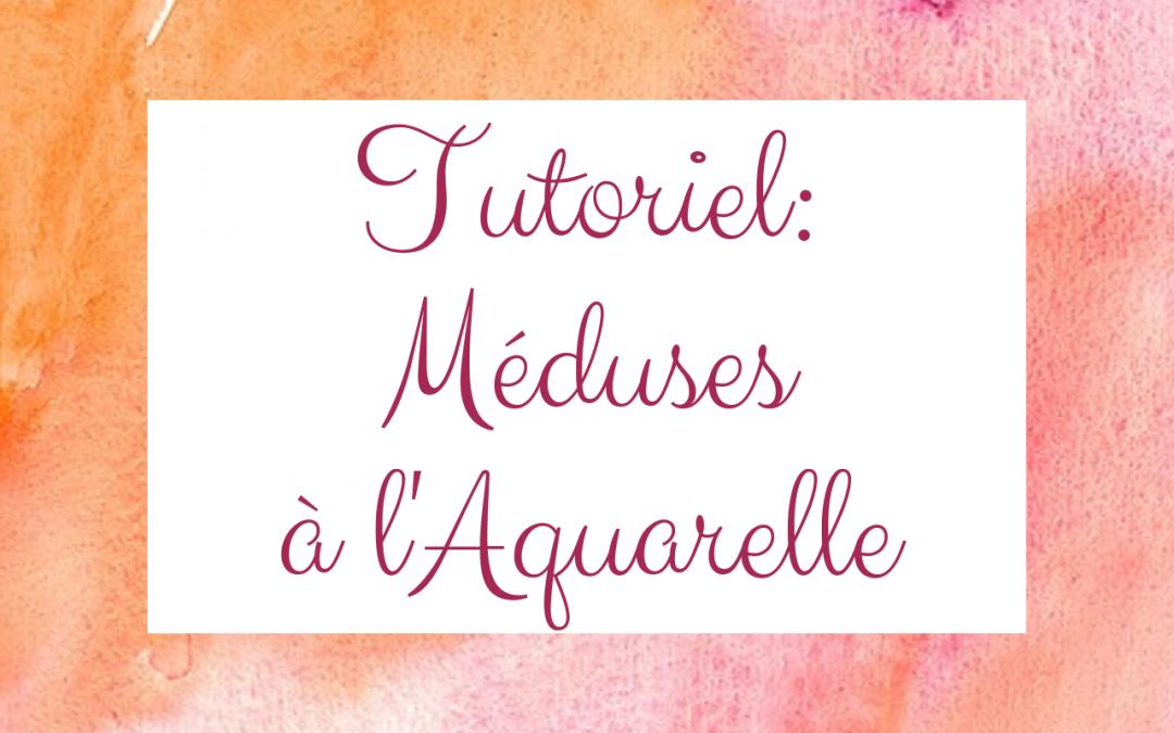 Tutoriel: Méduses à l'aquarelle