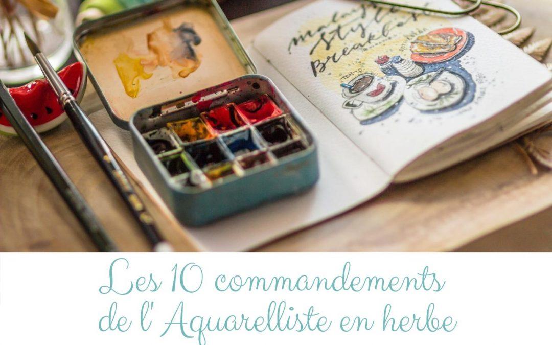 Les 10 commandements de l'Aquarelliste en herbe