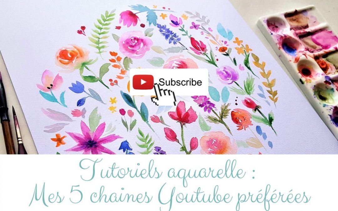 Tutoriels Aquarelle : Mes 5 chaines YouTube préférées