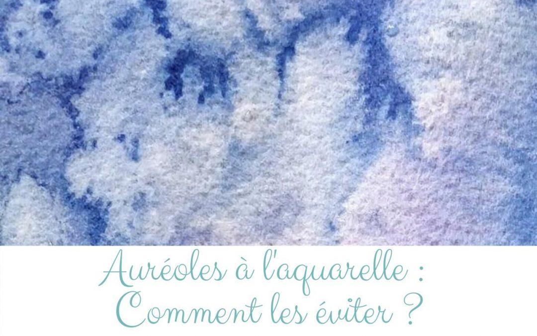 Auréoles à l'aquarelle: Comment les éviter ?