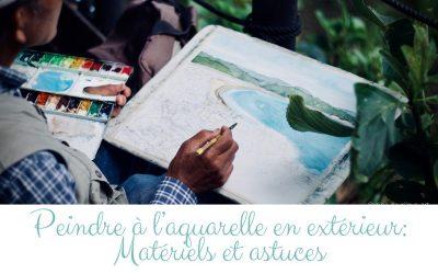 Peindre à l'aquarelle en extérieur: Matériels et astuces